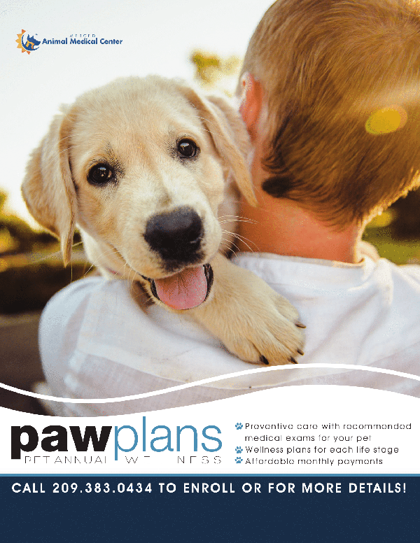 Paw Plans pet annual wellness, call 209-383-0434 to enroll or for more details